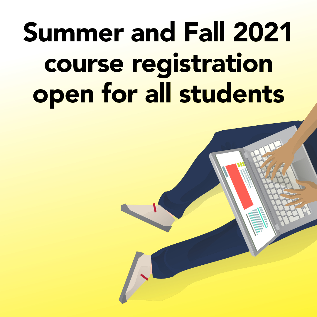 Summer and Fall 2021 course registration open for all students