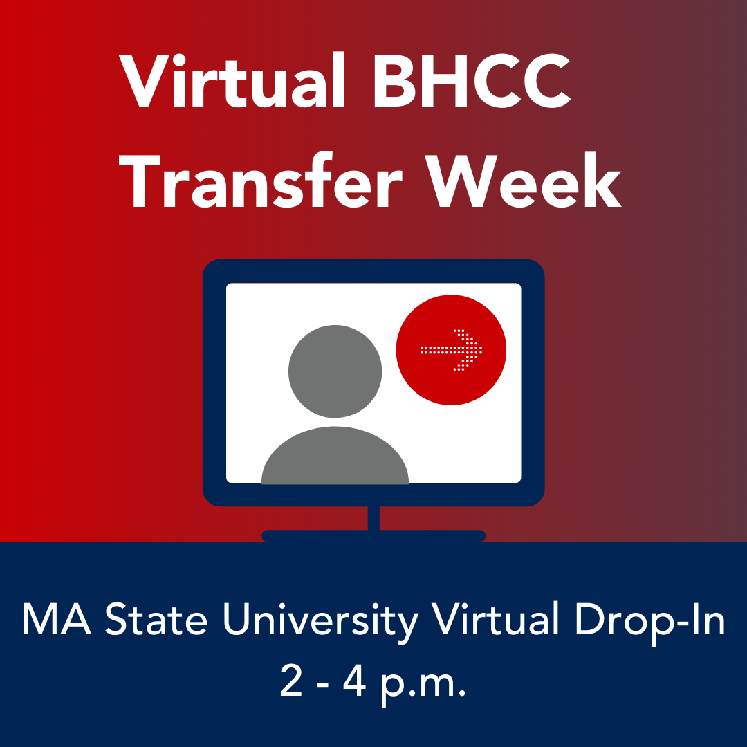 Virtual College Transfer Week. MA State University Virtual Drop In 2-4 p.m.